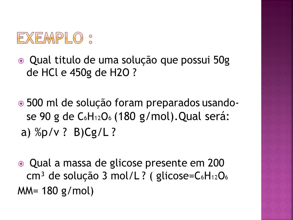 EXEMPLO : a) %p/v B)Cg/L