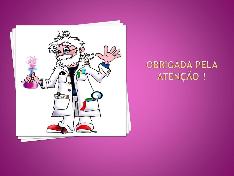 OBRIGADA PELA ATENÇÃO !
