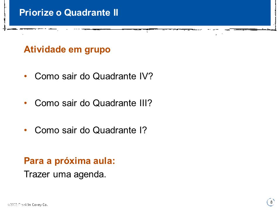 Priorize o Quadrante II