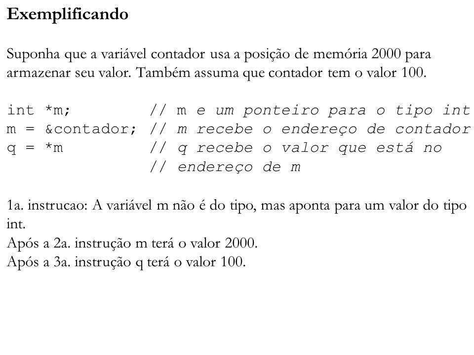 Exemplificando Suponha que a variável contador usa a posição de memória 2000 para armazenar seu valor.