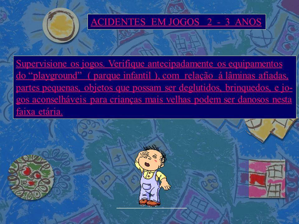 ACIDENTES EM JOGOS 2 - 3 ANOS