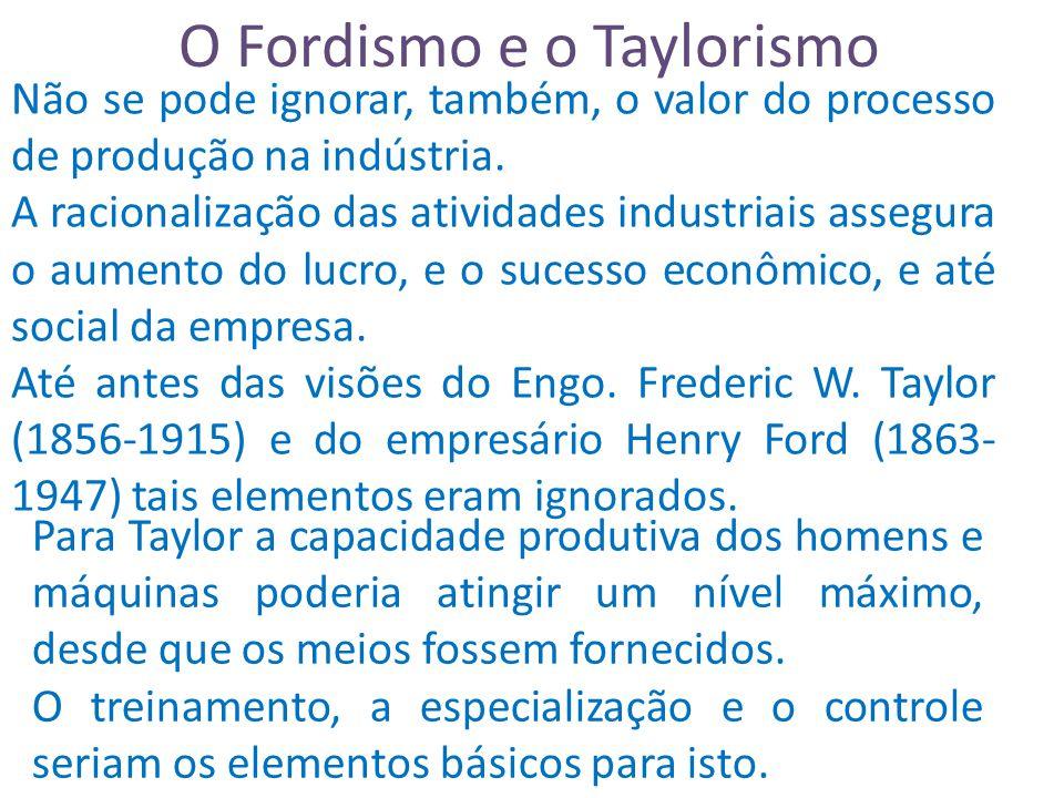O Fordismo e o Taylorismo