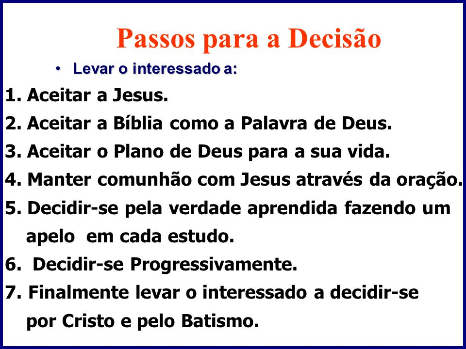 Passos para a Decisão 1. Aceitar a Jesus.