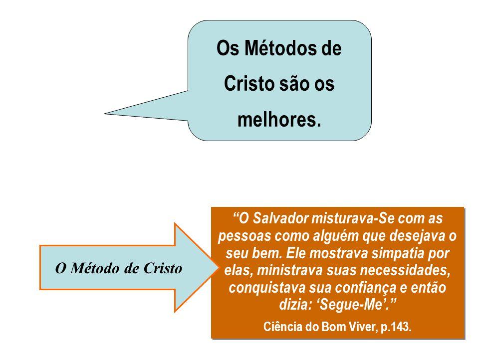 Os Métodos de Cristo são os melhores.