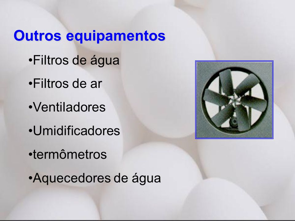 Outros equipamentos Filtros de água Filtros de ar Ventiladores