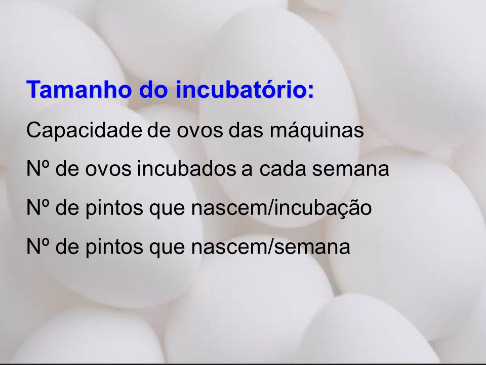 Tamanho do incubatório: