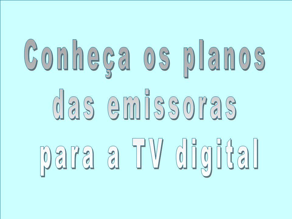 Conheça os planos das emissoras para a TV digital