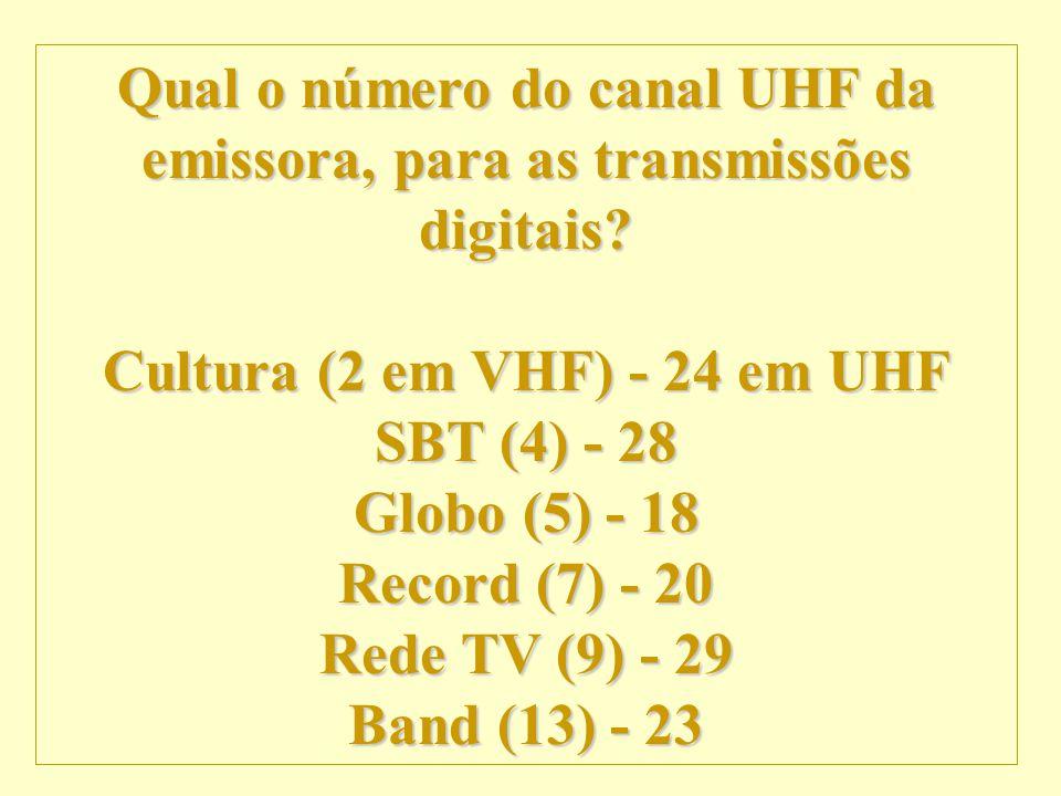 Qual o número do canal UHF da emissora, para as transmissões digitais