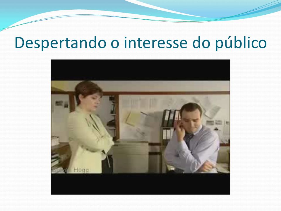 Despertando o interesse do público