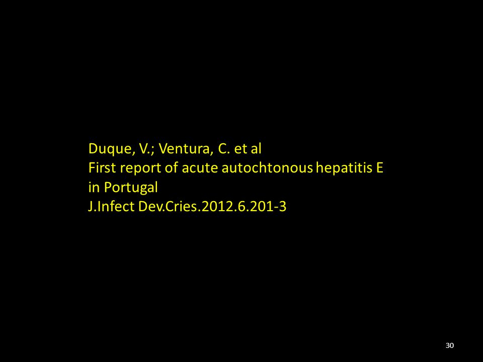 Duque, V.; Ventura, C. et al First report of acute autochtonous hepatitis E.