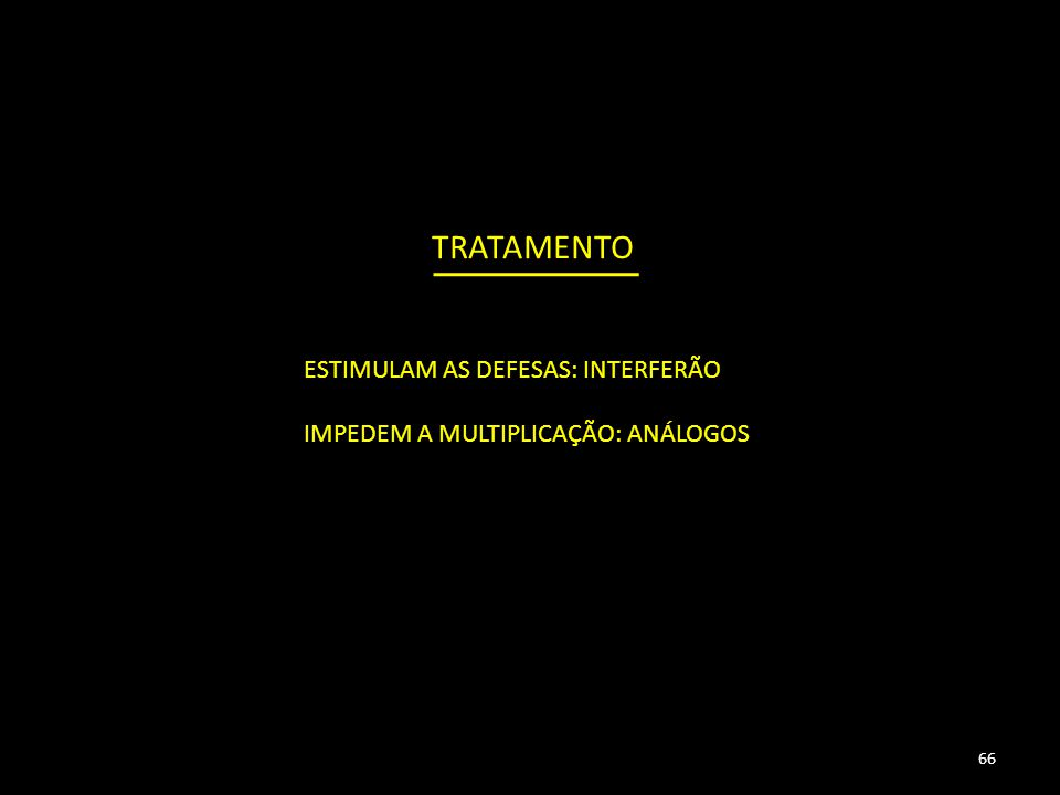 TRATAMENTO ESTIMULAM AS DEFESAS: INTERFERÃO