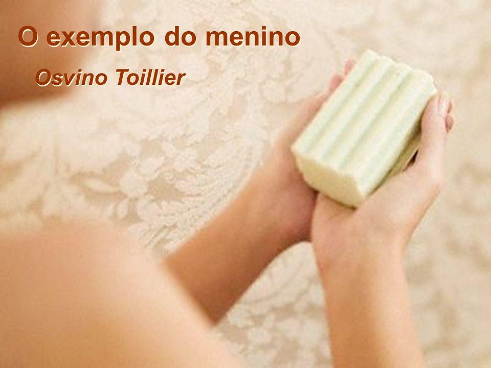 O exemplo do menino Osvino Toillier