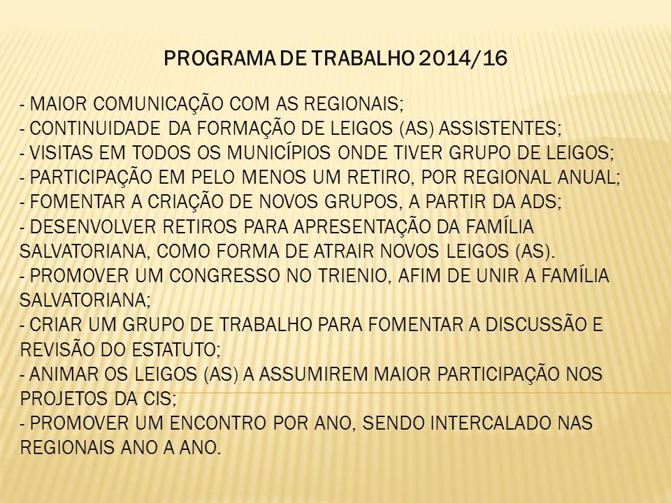 PROGRAMA DE TRABALHO 2014/16 MAIOR COMUNICAÇÃO COM AS REGIONAIS;