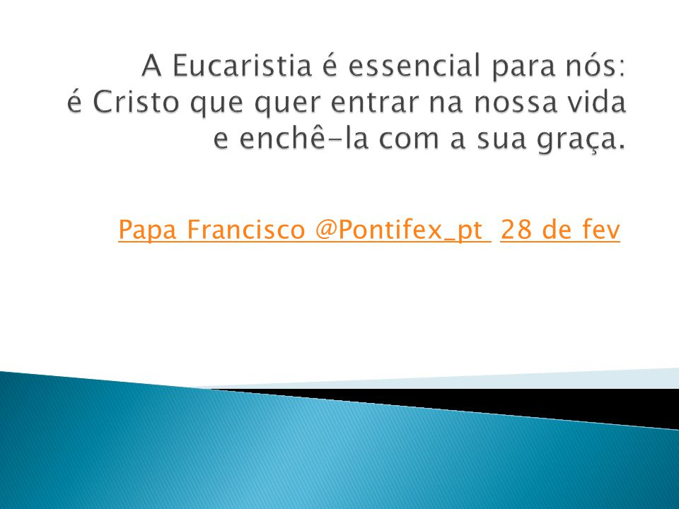 Papa Francisco @Pontifex_pt 28 de fev