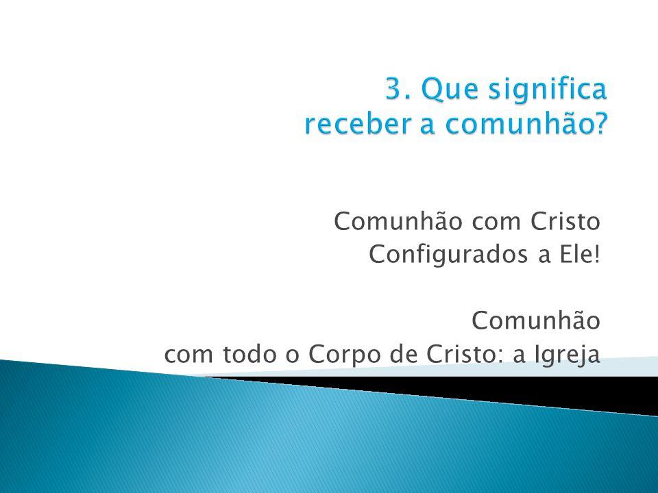 3. Que significa receber a comunhão