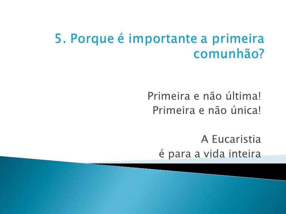 5. Porque é importante a primeira comunhão