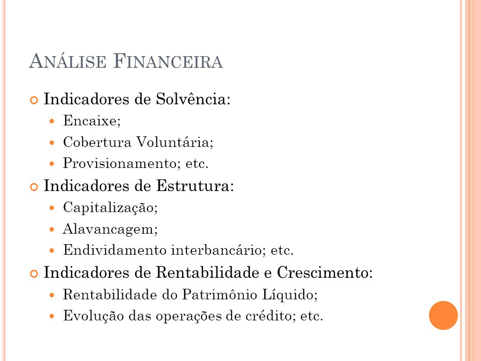 Análise Financeira Indicadores de Solvência: Indicadores de Estrutura: