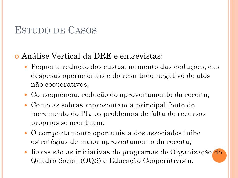 Estudo de Casos Análise Vertical da DRE e entrevistas: