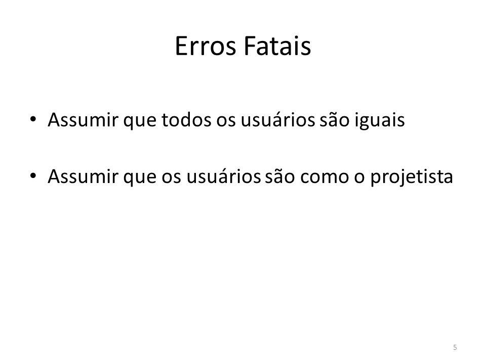 Erros Fatais Assumir que todos os usuários são iguais