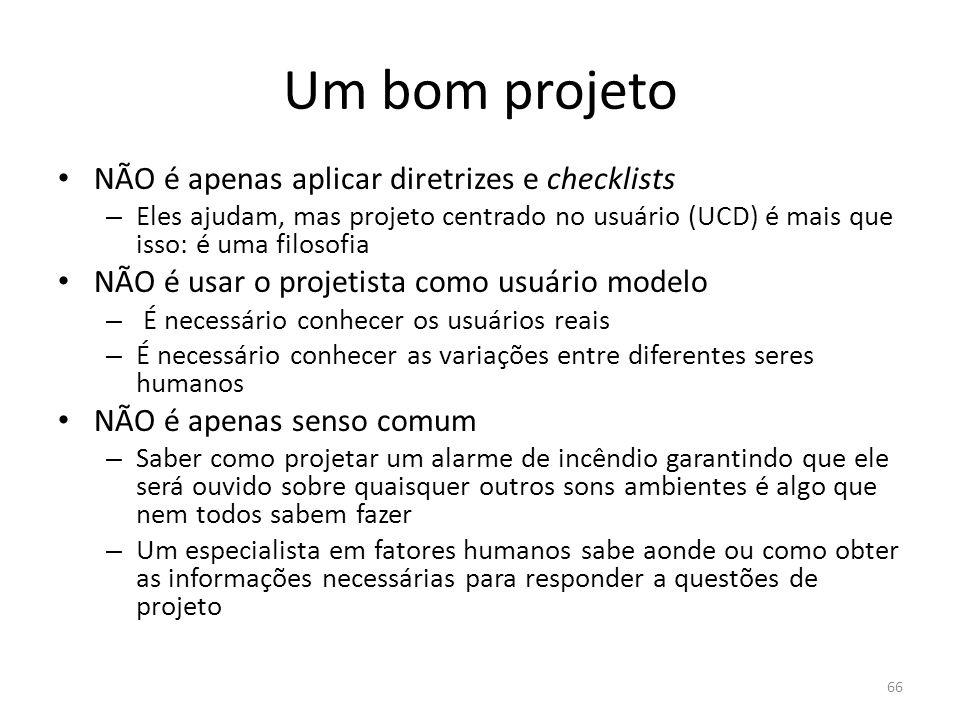 Um bom projeto NÃO é apenas aplicar diretrizes e checklists