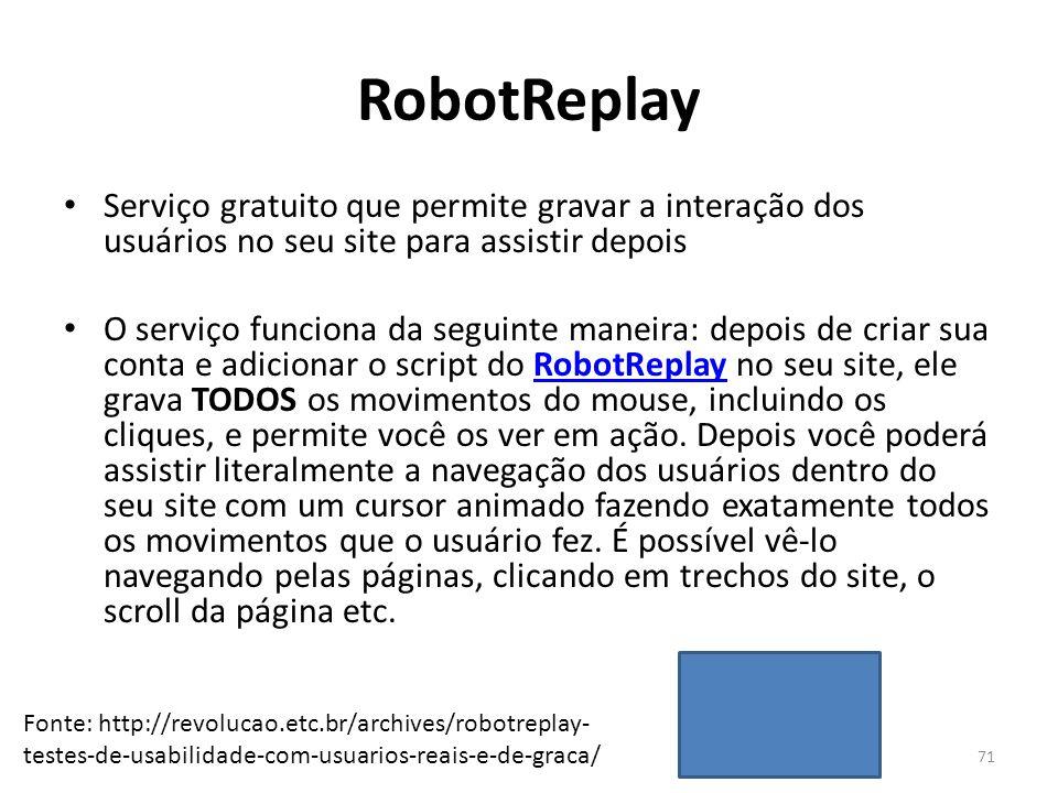 RobotReplay Serviço gratuito que permite gravar a interação dos usuários no seu site para assistir depois.