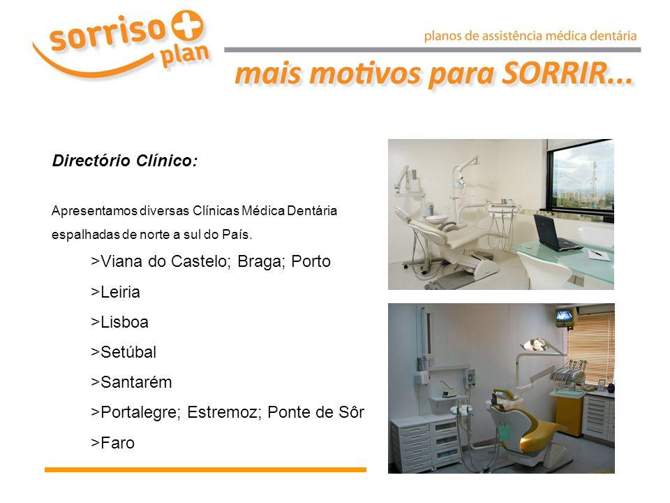 >Viana do Castelo; Braga; Porto >Leiria >Lisboa >Setúbal