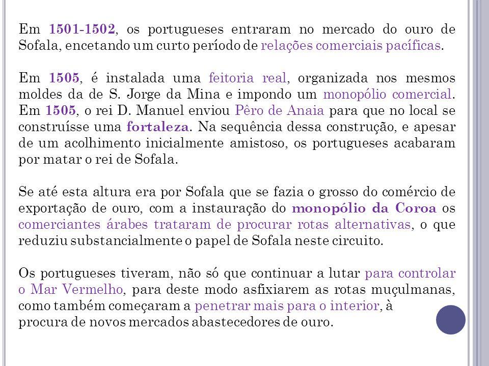 Em 1501-1502, os portugueses entraram no mercado do ouro de Sofala, encetando um curto período de relações comerciais pacíficas.