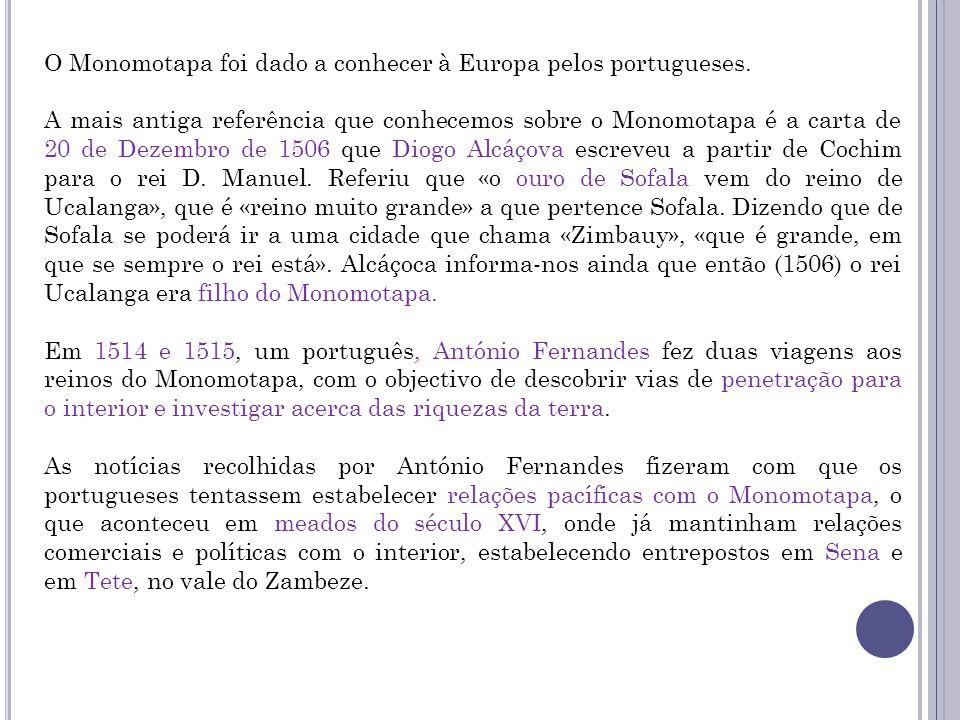 O Monomotapa foi dado a conhecer à Europa pelos portugueses.