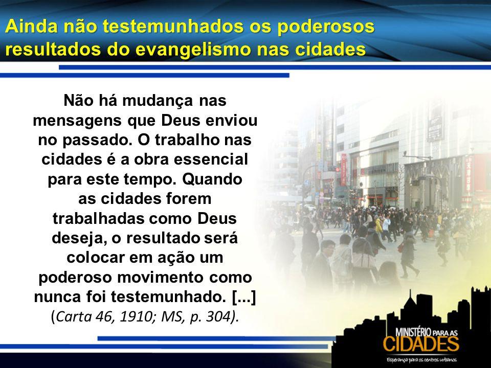 Ainda não testemunhados os poderosos resultados do evangelismo nas cidades