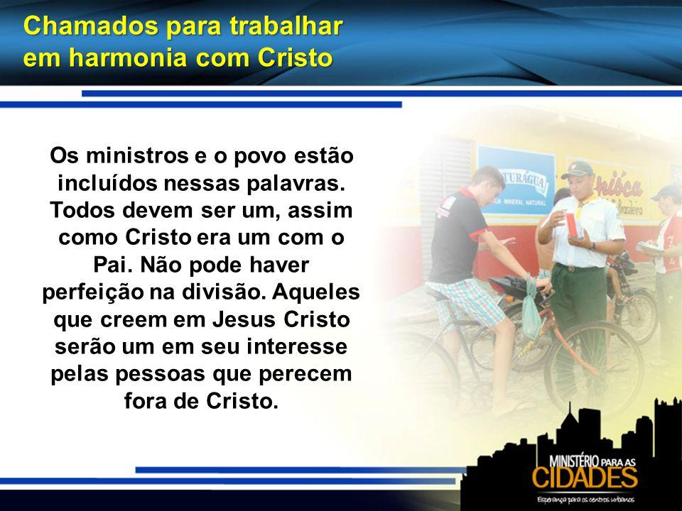 Chamados para trabalhar em harmonia com Cristo