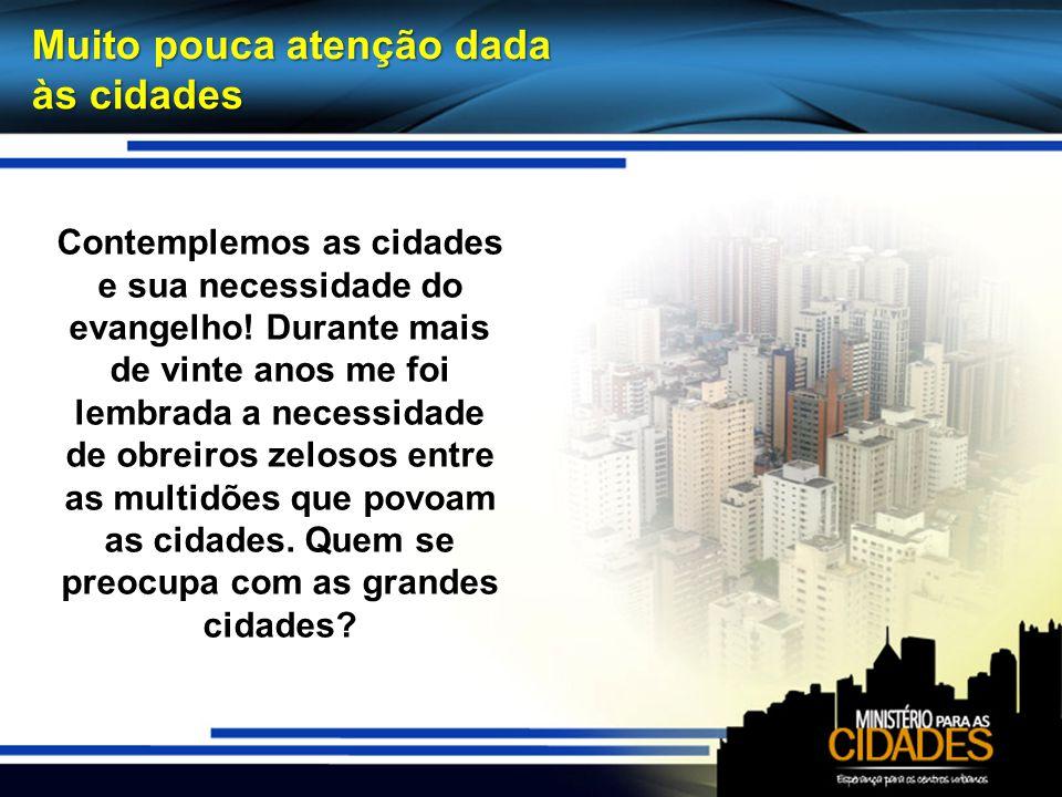 as cidades. Quem se preocupa com as grandes cidades