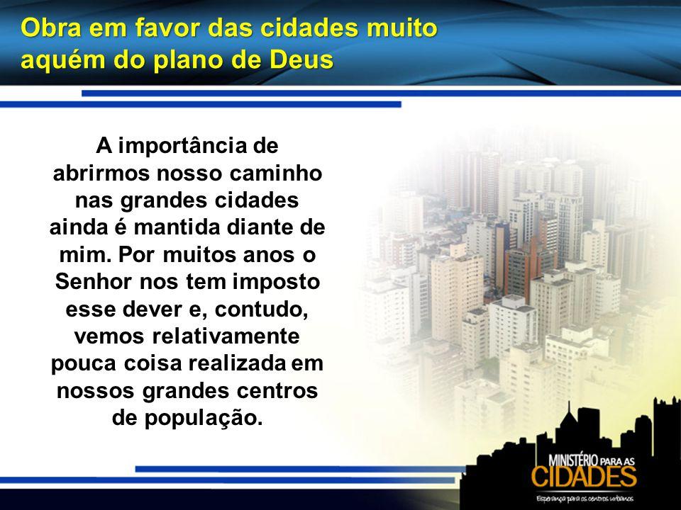 Obra em favor das cidades muito aquém do plano de Deus