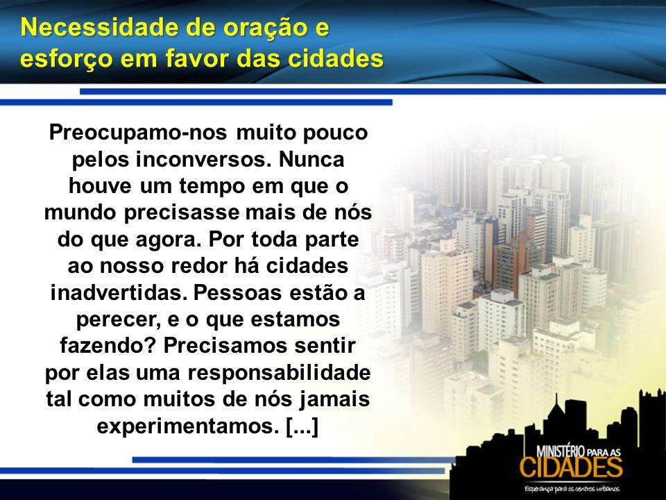 Necessidade de oração e esforço em favor das cidades