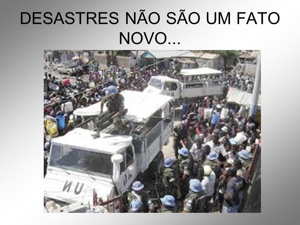 DESASTRES NÃO SÃO UM FATO NOVO...