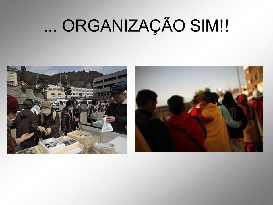 ... ORGANIZAÇÃO SIM!!