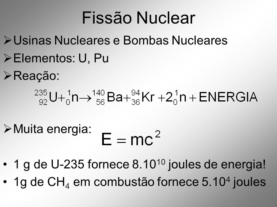 Fissão Nuclear Usinas Nucleares e Bombas Nucleares Elementos: U, Pu