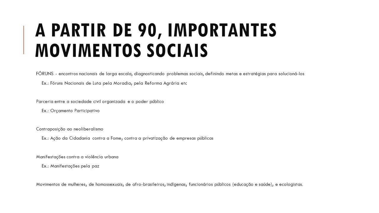 A partir de 90, importantes movimentos sociais