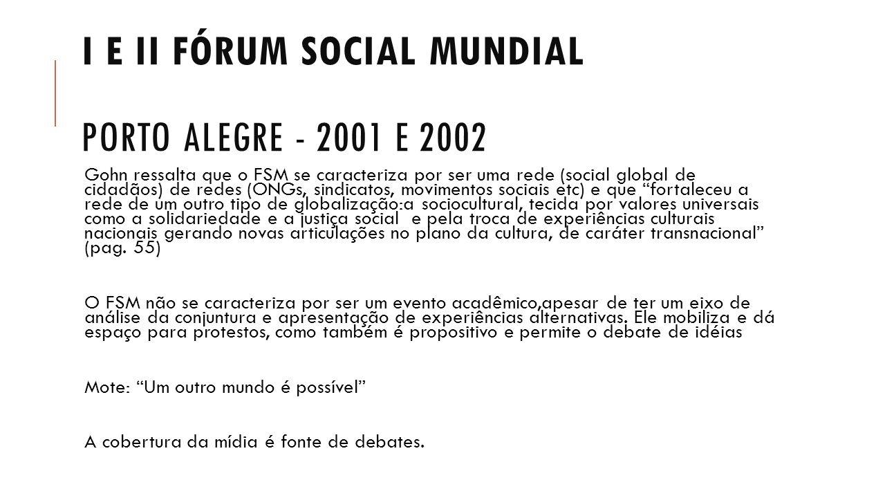I e II FÓRUM SOCIAL MUNDIAL Porto Alegre - 2001 e 2002