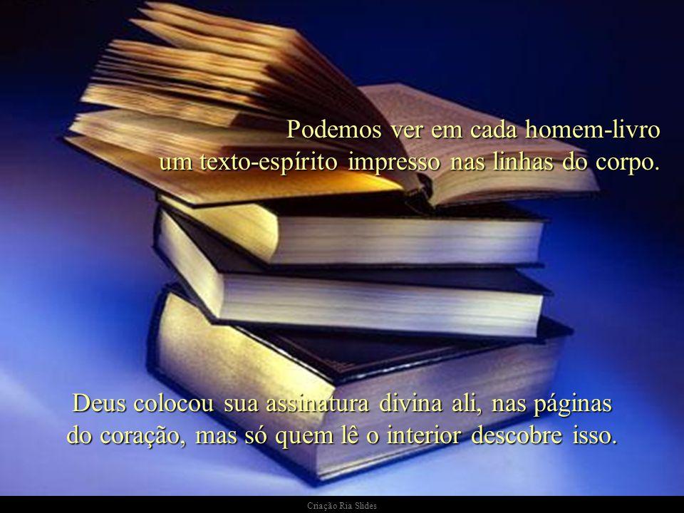 Podemos ver em cada homem-livro um texto-espírito impresso nas linhas do corpo.