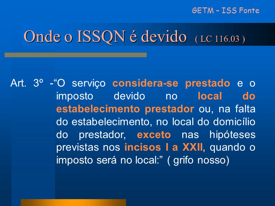 Onde o ISSQN é devido ( LC 116.03 )