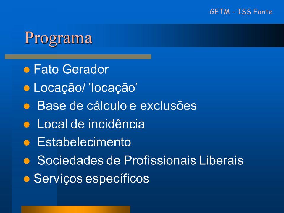 Programa Fato Gerador Locação/ 'locação' Base de cálculo e exclusões