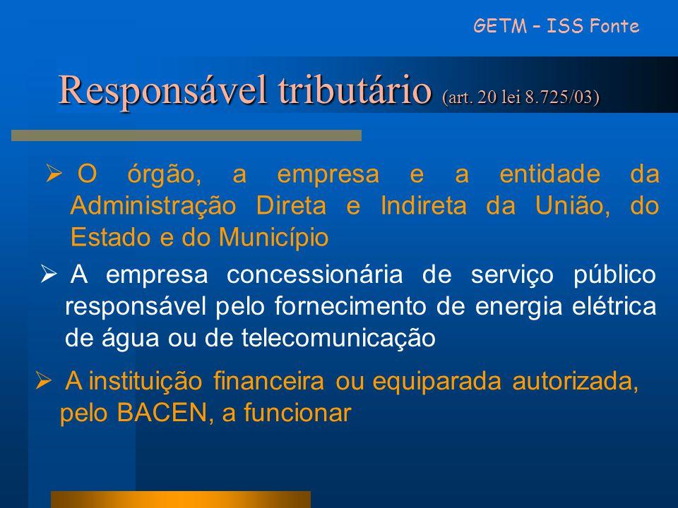 Responsável tributário (art. 20 lei 8.725/03)