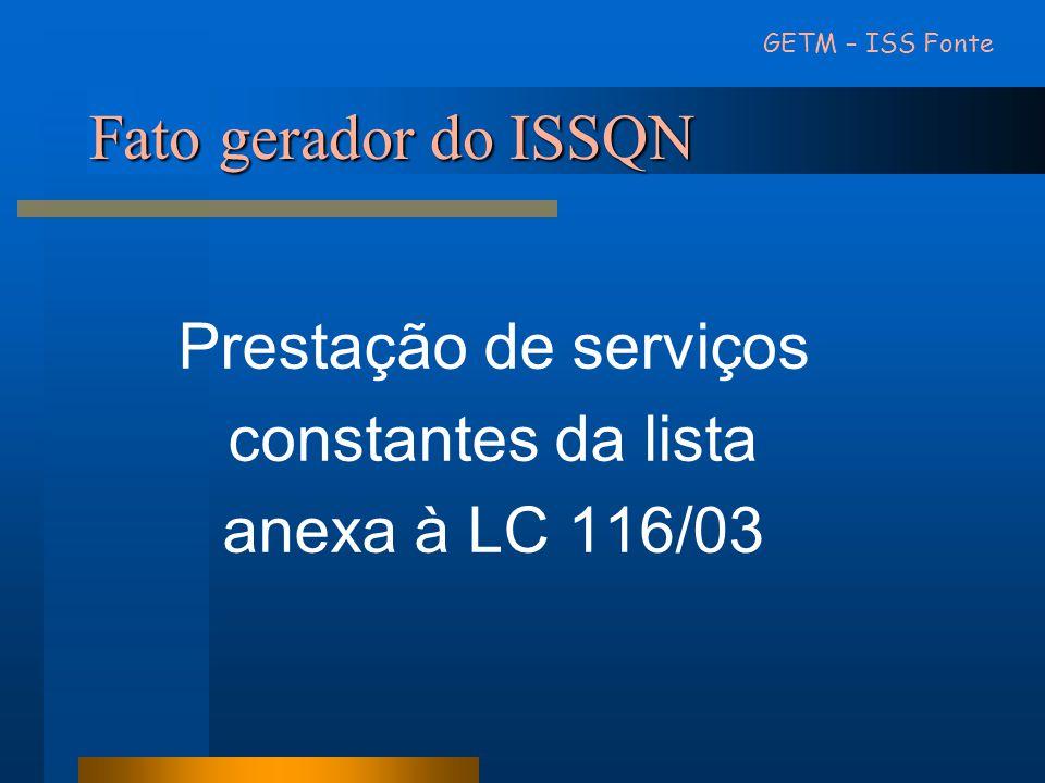 Fato gerador do ISSQN Prestação de serviços constantes da lista