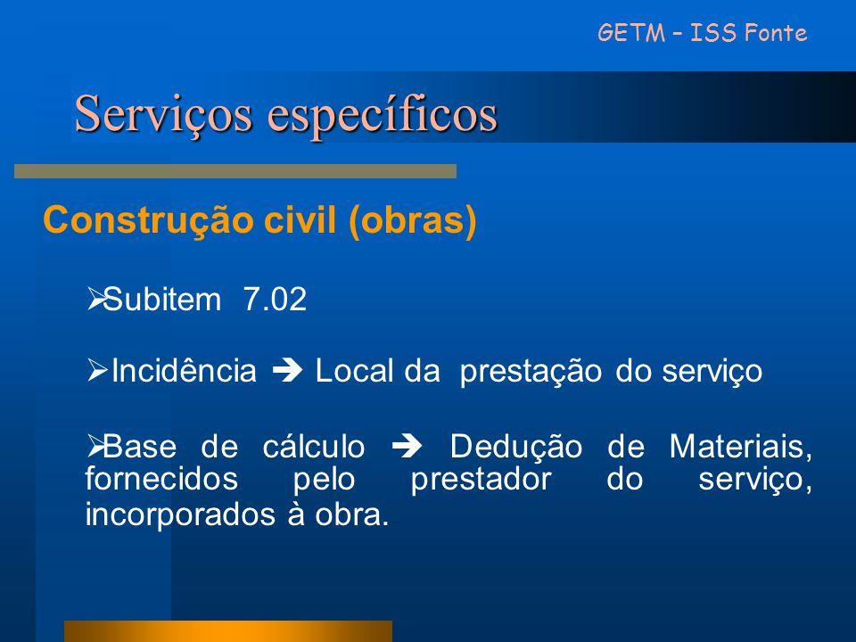 Serviços específicos Construção civil (obras) Subitem 7.02
