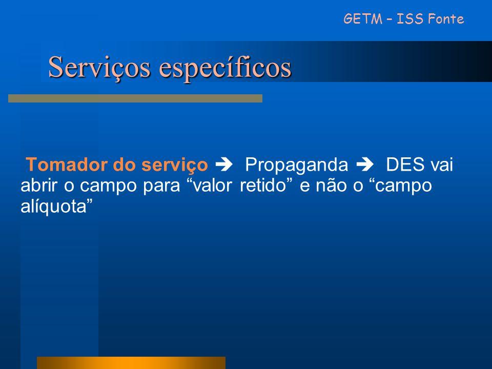GETM – ISS Fonte Serviços específicos.