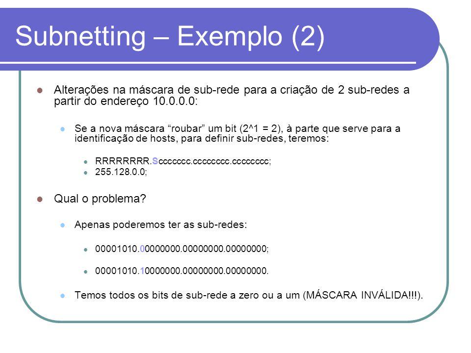 Subnetting – Exemplo (2)