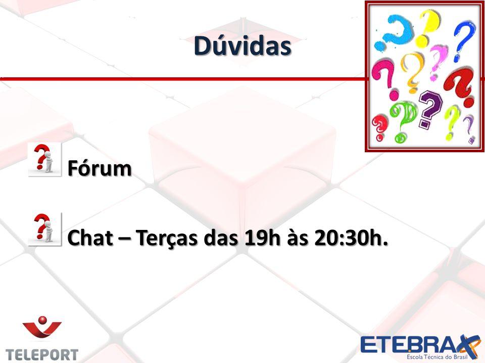 Dúvidas Fórum Chat – Terças das 19h às 20:30h.