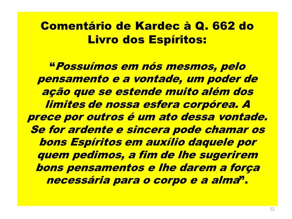 Comentário de Kardec à Q. 662 do Livro dos Espíritos: