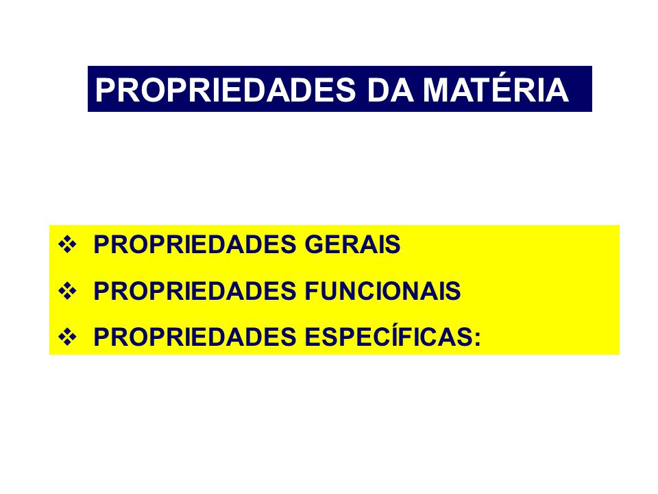 PROPRIEDADES DA MATÉRIA