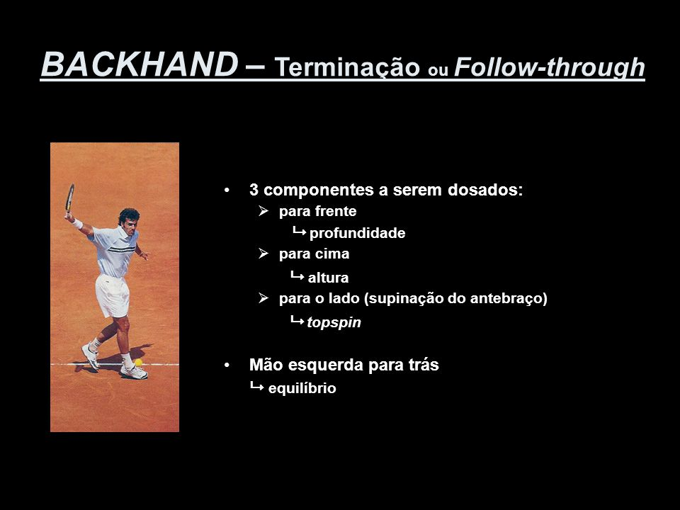 BACKHAND – Terminação ou Follow-through